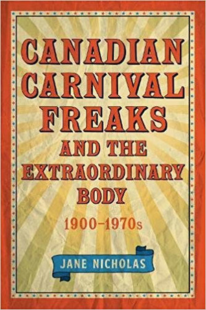 Canadian Carnival Freaks and the Extraordinary Body