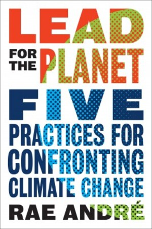Lead for the Planet: Five Practices for Confronting Climate Change