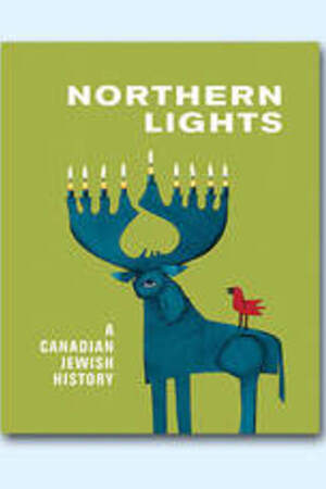 Northern Lights: A Canadian Jewish History  (2020)